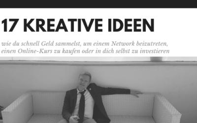Satte 17 kreative Wege, wie du schnell Geld sammelst, um einem Network beizutreten, einen Online-Kurs zu kaufen oder in dich selbst zu investieren
