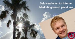 Geld verdienen im Internet – Marketingdozent packt aus
