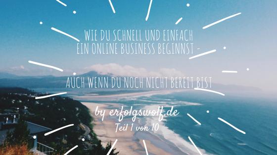 Wie du schnell und einfach ein Online Business