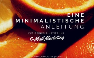 Deine minimalistische Anleitung für deinen Einstieg ins E-Mail Marketing
