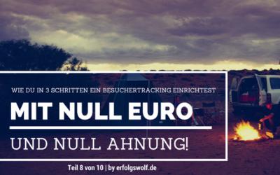 Wie du in 3 Schritten ein Besuchertracking einrichtest – mit null Euro und null Ahnung