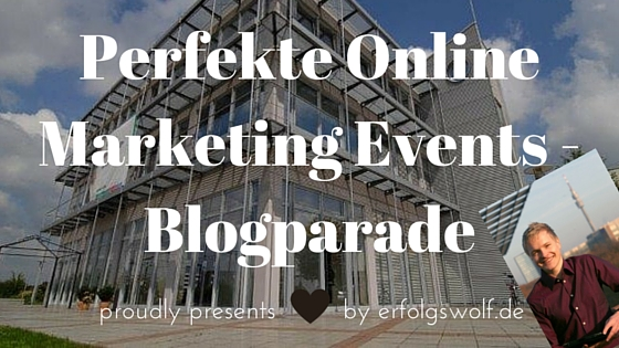Online Marketing Events – Die Blogparade zur perfekten Veranstaltung