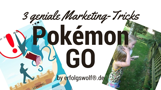 Pokémon Go: 3 geniale Marketing-Tricks für dein Business