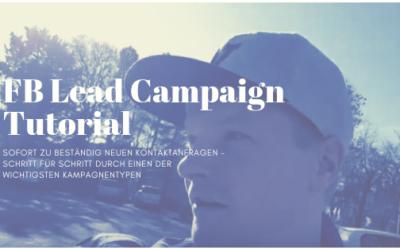 FB Lead Campaign Tutorial – SOFORT neue Kontaktanfragen